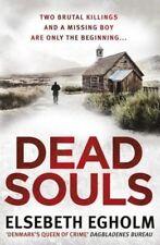 Dead Souls by Egholm, Elsebeth