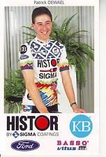 CYCLISME carte cycliste PATRICK DEWAEL équipe HISTOR SIGMA 1991