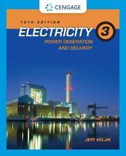 Electricity 3: Power Generation and Delivery by Keljik, Jeffrey J.