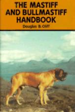 The Mastiff and Bullmastiff Handbook by Douglas B Oliff: Used
