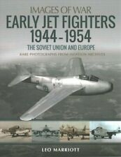 Early Jet Fighters - European and Soviet, 1944-1954 Rare Photog... 9781526753939