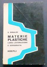 Scienza e Tecnica - Materie Plastiche - E. Rinaldi - Hoepli - 1967