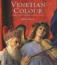 Venetian Colour: Marble, Mosaic, Painting and Glass, 1250-1550 by Hills, Mr. Pa