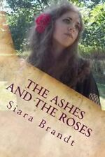 Ashes and the Roses : A Novel of the Civil War, Paperback by Brandt, Siara