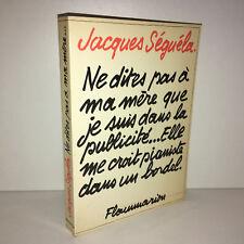 Jacques Séguéla NE DITES PAS A MA MERE QUE JE SUIS DANS LA PUBLICITE 1979 -DC45A