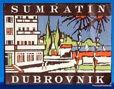 HOTEL SUMRATIN  DUBROVNIK   Original  luggage label  BD88