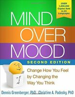 Mind Over Mood, 2nd Ed.: Change How You Feel by Changing the Way You Think-Denni