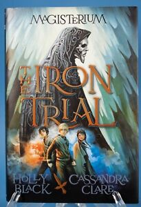 The Iron Trial Magisterium Book 1 Holly Black Cassandra Clare 1st Edition SIGNED