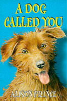 A Dog Called You, Prince, Alison, Very Good Book