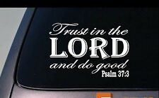 Trust in the Lord and do good Psalm 37:3 Sticker decal christian god church love