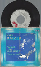 "7""--KARL RATZER A FOOL FOR YOUR SNAKE"