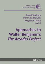 "Approaches to Walter Benjamin's ""The Arcades Pr, Trybus, Stachura, Sniedziew.."