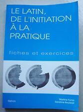 Le latin : de l'initiation à la pratique. Fiches et exercices M FURNO éd Orphys