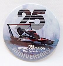 1986 Budweiser World Champion 25th Anniversary pinback button hydroplane Beer