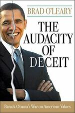 The Audacity of Deceit Barack Obama's War American Values O'leary HC 1st ED. NEW