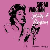 SARAH VAUGHAN - LULLABY OF BIRDLAND   VINYL LP NEU