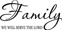 Family Serve The Lord Biblical Decor vinyl wall decal quote sticker Inspiration