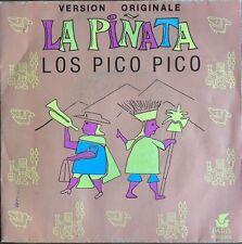 """Los Pico Pico - La Pinata - Vinyl 7"""" 45T (Single)"""