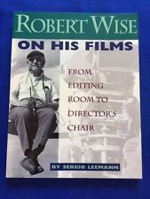 ROBERT WISE ON HIS FILMS - 1ST. EDITION SIGNED BY ROBERT WISE AND SERGIO LEEMANN