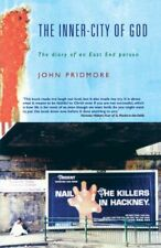 The Inner-City of God: The Diary of an East End P. by Pridmore, John Paperback