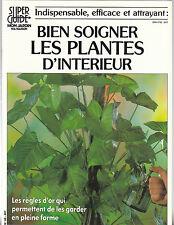 Mon Jardin, Ma Maison - BIEN SOIGNER LES PLANTES D'INTERIEUR - 60 H