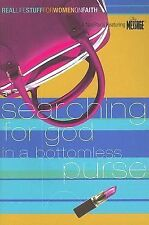 LN Searching for God in a bottomless purse CHRISTIAN WOMEN of faith study guide