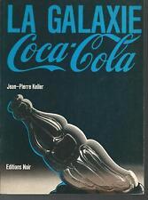 La galaxie Coca-Cola.Jean-Pierre KELLER.Editions Noir *  RD6