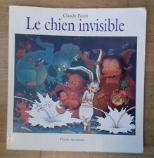 LE CHIEN INVISIBLE Claude Ponti L'école des loisirs 1997