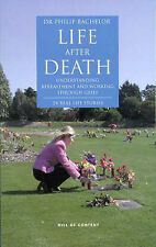Life After Death: Understanding Bereavement and Working Through Grief by Philip