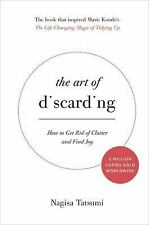 The Art of Discarding : How to Get Rid of Clutter and Find Joy by Nagisa...