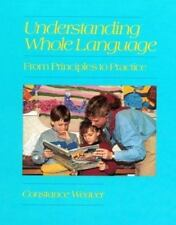 Understanding Whole Language: From Principles to Practice (Heinemann/Cassell