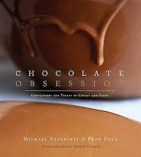 Chocolate Obsession: Confections and Treats to Create and Savor cook book
