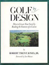 GOLF BY DESIGN (1993) Robert Trent Jones, Jr. SIGNED - Little, Brown HC 1st Ed.
