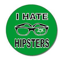 I HATE HIPSTERS Punk Button Pin NEU 2,5cm Punkrock Oi! Skinhead FUN Gegen Hippie