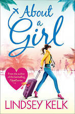 About a Girl by Lindsey Kelk (Paperback, 2013)