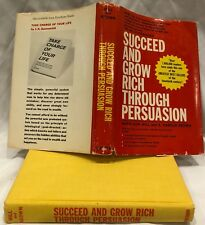 Succeed and Grow Rich Through Persuasion (1st Ed., 2nd Printing, 1970)