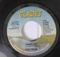 Hear! Modern Soul 45 True Image - Secret Lover / It Ain'T Fair On Glades