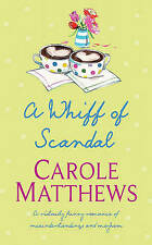 A Whiff of Scandal, Matthews, Carole, Very Good Book