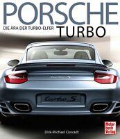 Porsche Turbo Die Ära der Turbo-Elfer 911 930 Modelle Typen Baureihen Buch Book