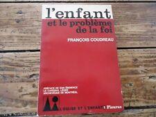 RELIGION - L'ENFANT ET LE PROBLEME DE LA FOI - COUDREAU - CARDINAL LEGER - 1964