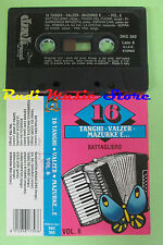 MC 16 TANGHI VALZER MAZURKE E... VOL.6 Battagliero 1992 DUCK no cd lp dvd vhs