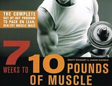 7 Weeks to 10 Pounds of Muscle by Brett Stewart and Jason Warner NEW BOOK