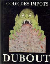 DUBOUT : CODE DES IMPOTS - éd. Michèle Trinckvel 1993