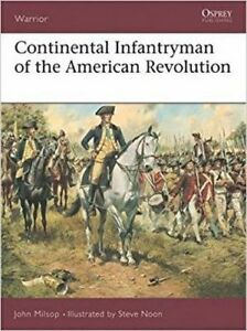 Osprey Warrior 68 - Continental Infantryman of the American Revolution