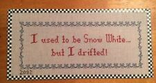 Handpainted Needlepoint Canvas Saying-I Used to Be Snow White...But I Drifted