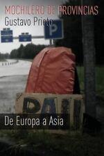 Mochilero de Provincias: Mochilero de Provincias [sin Fotos] : De Europa a...