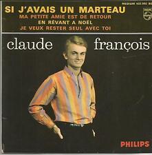 CLAUDE FRANCOIS Si j'avais un marteau EP PHILIPS AVEC LANGUETTE