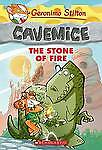 Geronimo Stilton Cavemice: The Stone of Fire by Geronimo Stilton (Paperback2013)