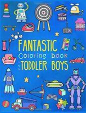 Fantastic Coloring Book for Toddler Boys: Preschool Activity Book for Kids ...