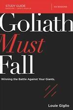 Goliath Must Fall Study Guide : Winning the Battle Against Your Giants